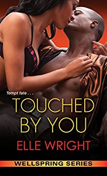 Touched by You (Wellspring Series Book 1) by [Elle Wright]