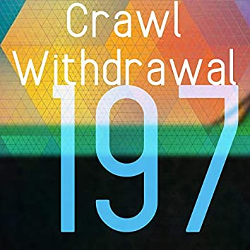 Crawl Withdrawal 197
