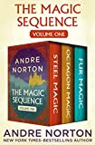 The Magic Sequence Volume One: Steel Magic, Octagon Magic, and Fur Magic