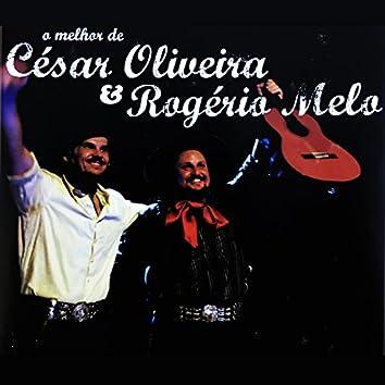 O Melhor de César Oliveira & Rogerio Melo