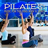 Pilates: Music for Mind, Body and Spirit