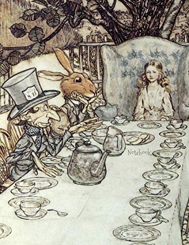 Notebook: Arthur Rackham Alice In Wonderland Mad Hatter s Tea Party Large 110 Page Wideruled Journal Students College School
