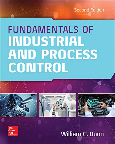 Fundamentals of Industrial Instrumentation and Process Control, Second Edition