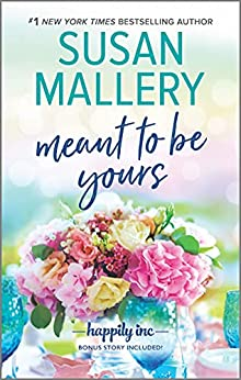 Meant to Be Yours (Happily Inc Book 5) by [Susan Mallery]