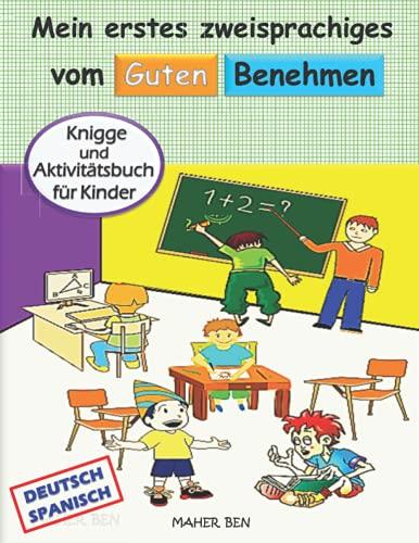 Mein erstes zweisprachiges vom guten Benehmen (Deutsch-Spanisch): Knigge für Kinder   Manieren-Aktivitäten für Kinder   Kinderbuch Deutsch-Spanisch ... für Kinder und Malbuch Tiere, Band 2)