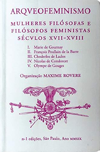 Arqueofeminismo: mulheres filósofas e filósofos feministas - Séculos XVII-XVIII