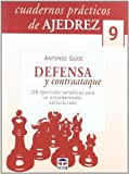Cuadernos Prácticos de Ajedrez 9.Defensa y Contaataque