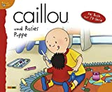 Caillou Geschichtenbuch: Bd. 8: Caillou und Rosies Puppe