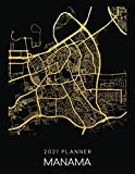 2021 Planner Manama: Weekly - Dated With To Do Notes And Inspirational Quotes - Manama - Bahrain (City Map Calendar Diary Book 2021)