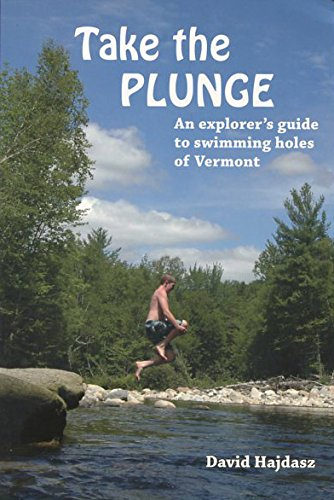 Take the Plunge: An explorer's guide to swimming holes of Vermont