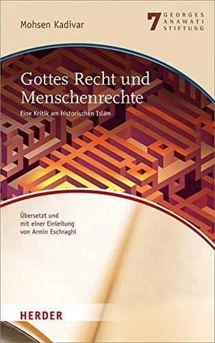Gottes Recht und Menschenrechte: Eine Kritik am historischen Islam (Veröffentlichungen der Georges-Anawati-Stiftung - Buchreihe)