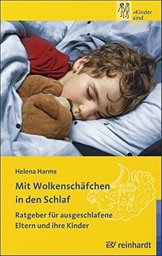 Mit Wolkenschäfchen in den Schlaf: Ratgeber für ausgeschlafene Eltern und ihre Kinder (Kinder sind Kinder)