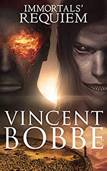 Immortals' Requiem (Alternative Earth Book 1) by [Vincent Bobbe]