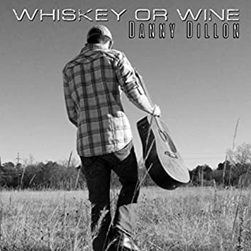 Whiskey or Wine