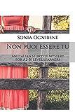 Non puoi essere tu: An Italian story of mystery for A2-B1 level learners (Learning Easy Italian, Band 1) - Sonia Ognibene