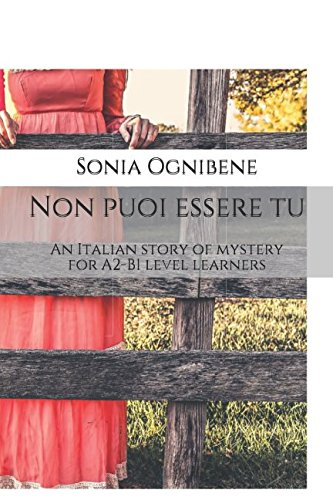 Non puoi essere tu: An Italian story of mystery for A2-B1 level learners (Learning Easy Italian)