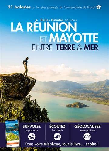 La Réunion et Mayotte Entre terre & mer (Entre terre et mer)