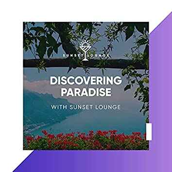 Discovering Paradise with Sunset Lounge