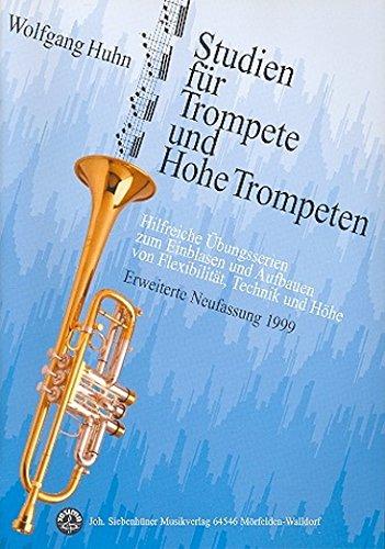Studien für Trompete und Hohe Trompeten: Hilfreiche Übungen zum Einblasen und Aufbauen von Flexibilität, Technik und Höhe
