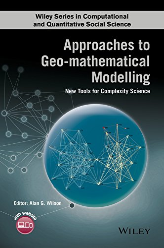 Approaches to Geo-mathematical Modelling: New Tools for Complexity Science (Wiley Series in Computational and Quantitati