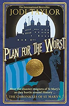 Plan for the Worst (Chronicles of St. Mary's Book 11) by [Jodi Taylor]