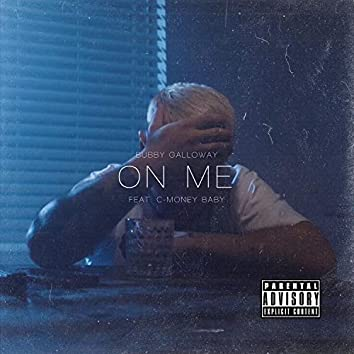 On Me (feat. C-Money Baby)