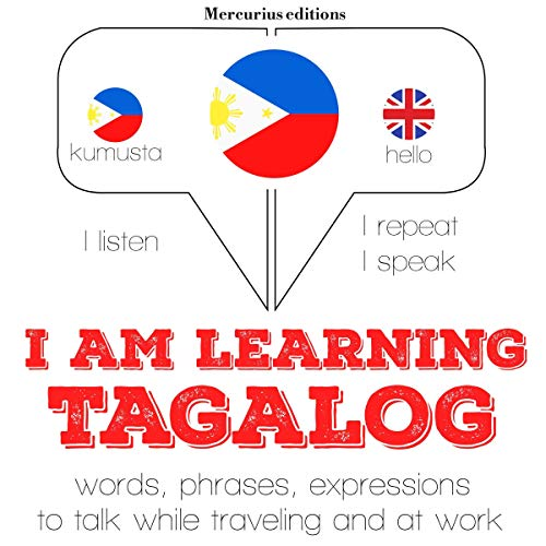 I am learning Tagalog     I Listen. I Repeat. I Speak.              By:                                                                                                                                 J. M. Gardner                               Narrated by:                                                                                                                                 Katie,                                                                                        Crestie                      Length: 4 hrs and 20 mins     Not rated yet     Overall 0.0