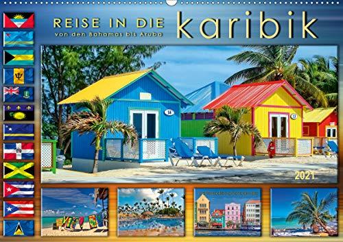 Reise in die Karibik - von den Bahamas bis Aruba (Wandkalender 2021 DIN A2 quer)