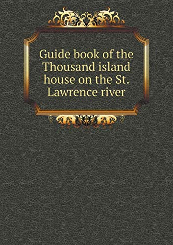 Guide Book of the Thousand Island House on the St. Lawrence River