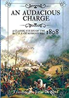 An audacious charge: A classic study of the Battle of Somosierra (1808)