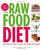 Raw Food Diet: The Healthy Way to Get the Shape You Want