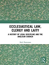 Ecclesiastical Law, Clergy and Laity: A History of Legal Discipline and the Anglican Church (Law and Religion)