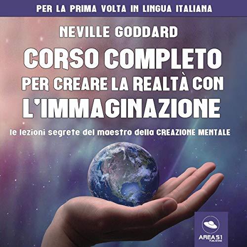 Corso completo per creare la realtà con l'immaginazione Titelbild