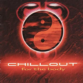 Chillout for the Body
