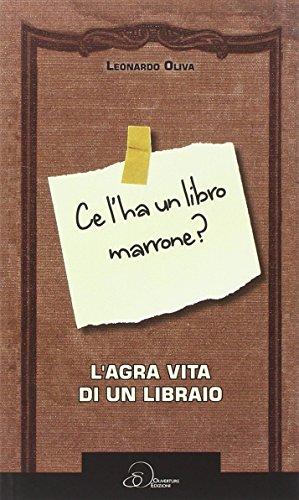 Ce l'ha un libro marrone? L'agra vita di un libraio