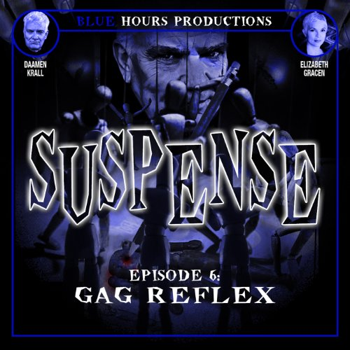 SUSPENSE, Episode 6: Gag Reflex audiobook cover art