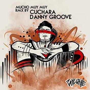 Mucho Muy Muy (Rmx Cuchara & Danny Groove)