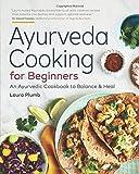 Ayurveda Cooking for Beginners: An Ayurvedic Cookbook to Balance and Heal