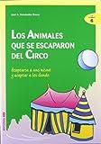 Los animales que se escaparon del circo: Aceptarse a uno mismo y aceptar a los demás: 6 (Ciudad de...