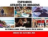 Espanhol Através de Imagens: Os verbos sobre tempo livre e fim de semana em espanhol...