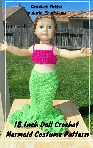 18 Inch Doll Crochet Mermaid Costume Pattern Worsted Weight Fits American Girl Doll Journey Girl My Life Our Generation: Crochet Pattern (18 Inch Doll ... Collection Book 2) (English Edition)