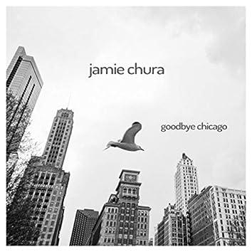 Goodbye Chicago