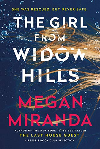 The Girl from Widow Hills: From the New York Times bestselling author of the Reese Witherspoon's Book Club Pick, The Last House Guest by [Megan Miranda]