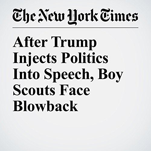 After Trump Injects Politics Into Speech, Boy Scouts Face Blowback copertina