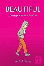 Beautiful: Un voyage à travers le miroir (French Edition)