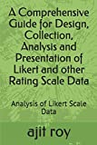 A Comprehensive Guide for Design, Collection, Analysis and Presentation of Likert and other Rating Scale Data: Analysis of Likert Scale Data: 1