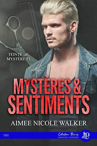 Mystères & Sentiments: Teinté de mystères #1 par [Aimee Nicole Walker, Lucile Vila]