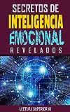 Secretos De Inteligencia Emocional Revelados: Libro Secretos De Inteligencia Emocional Revelados (Autoayuda)