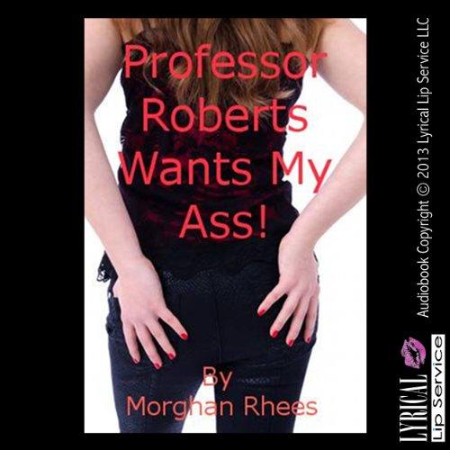 Professor Roberts Wants My Ass! cover art