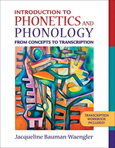 Introduction to Phonetics and Phonology: From Concepts to...